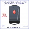 Tilt-A-Matic or Door-Mate 1 red button alternative remote control