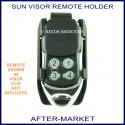 Aftermarket remote sun visor clip - remote holder