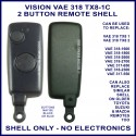 Vision VAE 318 TX8-1C 2 button replacement remote control shell only