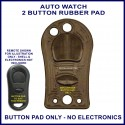 Auto Watch 2 button peanut shape remote replacement button pad only
